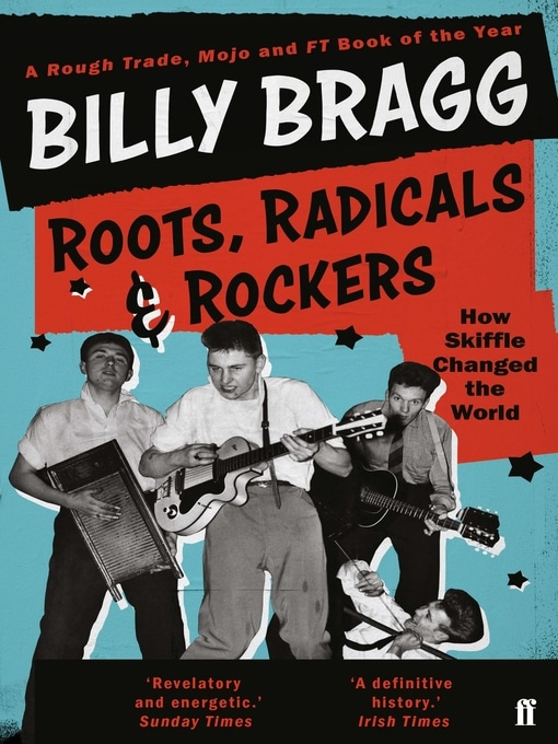 Roots, Radicals and Rockers: How Skiffle Changed the World By Billy Bragg. (An essential book)