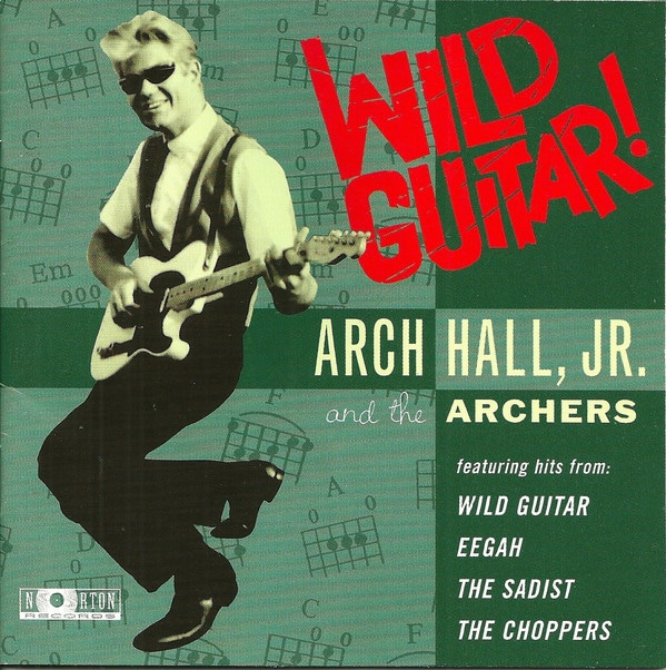 Arch Hall, Jr. And The Archers – Wild Guitar!